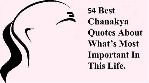 54 Best Chanakya Quotes About What's Most Important In