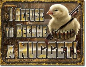 I Refuse To Become A Nugget TIN SIGN Shotgun Chicken Metal