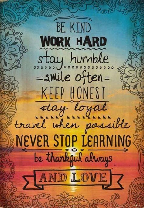 Be Kind, Work Hard, Stay Humble, Smile Often, Keep Honest