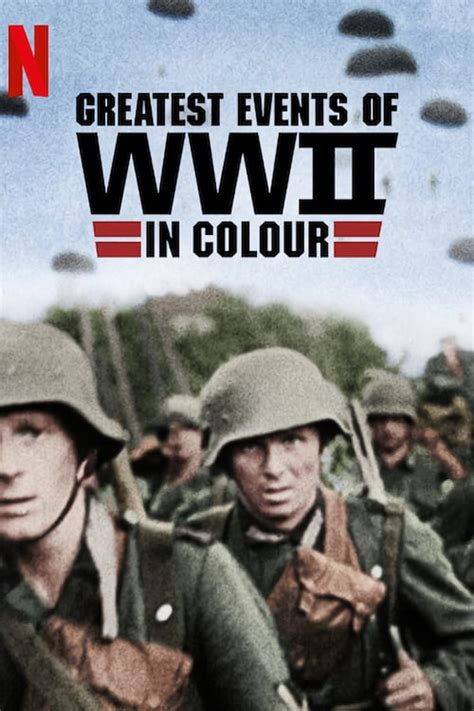 Watch Greatest Events of World War II in Colour (2019